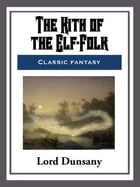 The Kith of the Elf-Folk by Lord Dunsany