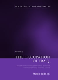 The Occupation of Iraq: Volume 2: The Official Documents of the Coalition Provisional Authority and…