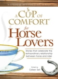 A Cup of Comfort for Horse Lovers 150fd924-2a3c-4297-8572-9fba00a55e97