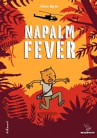 Napalm Fever by Allan Barte
