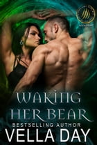 Waking Her Bear by Vella Day