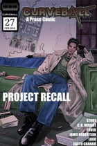 Curveball Issue 27: Project Recall: Curveball, #27 by C. B. Wright