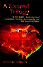 A Sacred Trilogy by Monica Greaves