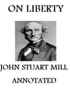 On Liberty (Annotated) by John Stuart Mill