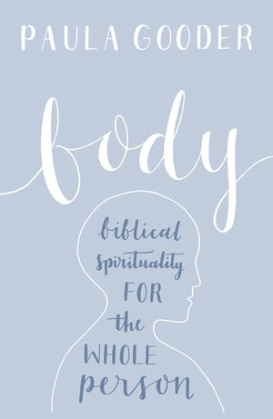 Body Biblical spirituality for the whole person
