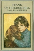 Frank of Freedom Hill by Samuel A. Derieux