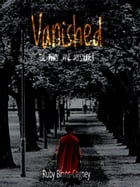 Vanished by Ruby Binns-Cagney