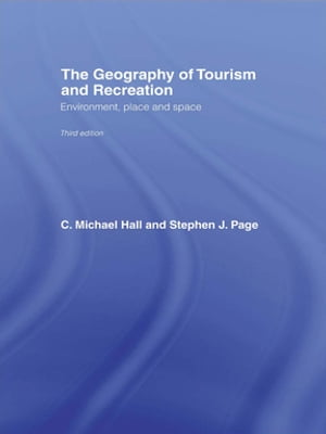 The Geography of Tourism and Recreation Environment,  Place and Space