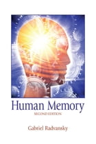 Human Memory: Second Edition
