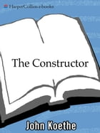 The Constructor: Poems by John Koethe
