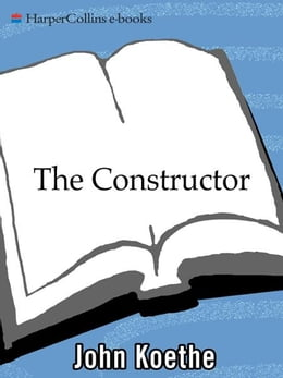 Book The Constructor: Poems by John Koethe