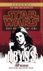 Abyss: Star Wars Legends (Fate of the Jedi) by Troy Denning