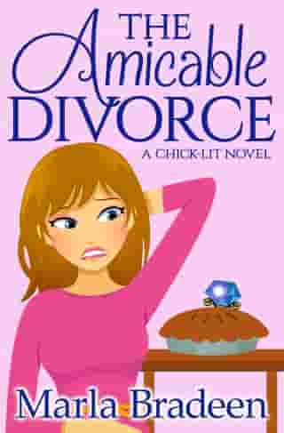 The Amicable Divorce: A Chick-Lit Novel by Marla Bradeen