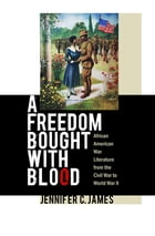 A Freedom Bought with Blood by Jennifer C. James
