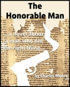 The Honorable Man by Charles Moore