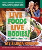 Live Foods, Live Bodies! by Jay Kordich