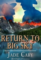 Return To Big Sky by Jade Cary