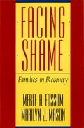Facing Shame: Families in Recovery 9a3bc98a-0870-4cfe-aa0d-7aa1463d6543