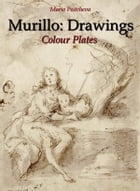 Murillo: Drawings Colour Plates by Maria Peitcheva