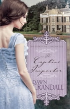 The Captive Imposter (The Everstone Chronicles Book 3) by Dawn Crandall
