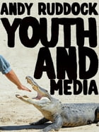 Youth and Media by Dr. Andy Ruddock