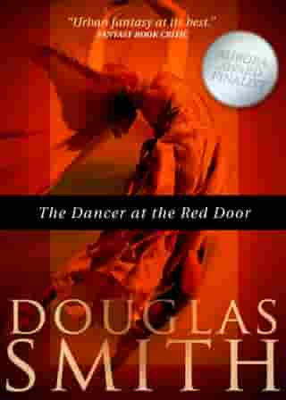 The Dancer at the Red Door by Douglas Smith
