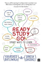 Ready, Study, Go!: Smart Ways to Learn by Khurshed Batliwala