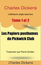 Les Papiers posthumes du Pickwick Club (1837). Tome 1&2 by Charles Dickens
