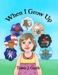 When I Grow Up 514f59bd-6d95-4a19-9a29-728669f6cbd4