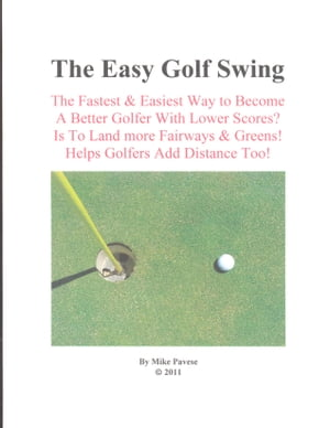 The Easy Golf Swing by Mike Pavese