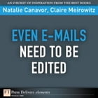 Even E-mails Need to Be Edited by Natalie Canavor