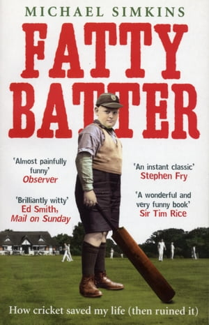 Fatty Batter How cricket saved my life (then ruined it)