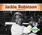 Jackie Robinson: Baseball Legend by Grace Hansen