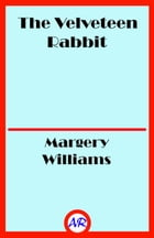 The Velveteen Rabbit (Illustrated) by Margery Williams