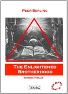 The Enligthened Brotherhood: Economic Thriller by Peer Berlin