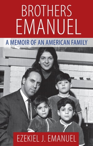 Brothers Emanuel A Memoir of an American Family