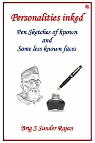 Personalities Inked: Pen Sketches of known And Some less known faces by Brig S Sunder Rajan