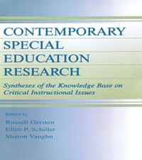 Contemporary Special Education Research: Syntheses of the Knowledge Base on Critical Instructional…
