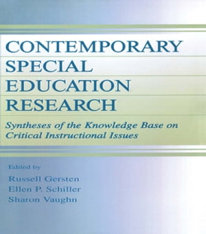 Contemporary Special Education Research Syntheses of the Knowledge Base on Critical Instructional Issues