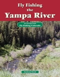 Fly Fishing the Yampa River