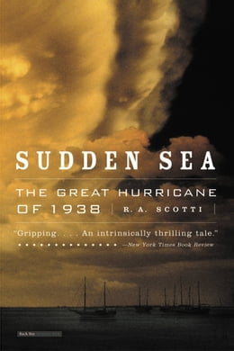 Book Sudden Sea: The Great Hurricane of 1938 by R.A. Scotti