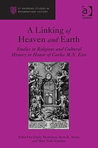 A Linking of Heaven and Earth: Studies in Religious and Cultural History in Honor of Carlos M.N…