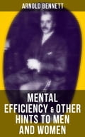 9788027231270 - Arnold Bennett: MENTAL EFFICIENCY & OTHER HINTS TO MEN AND WOMEN - Kniha