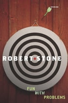 Fun with Problems: Stories by Robert Stone