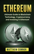 Ethereum: Ultimate Guide to Blockchain Technology, Cryptocurrency and Investing in Ethereum (Banks & Banking Finance & Investing) photo