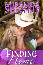 Finding Home by Miranda Shayne