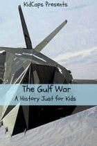 The Gulf War: A History Just For Kids! by KidCaps
