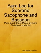 Aura Lee for Soprano Saxophone and Bassoon - Pure Duet Sheet Music By Lars Christian Lundholm by Lars Christian Lundholm