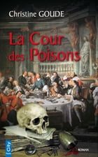 La cour des poisons by Christine Goude