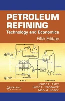 Book Petroleum Refining: Technology and Economics, Fifth Edition by Gary, James H.